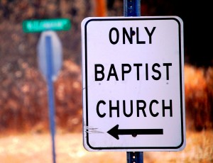This way to the Only Baptist Church