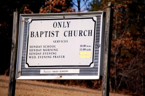 The one and only Only Baptist Church