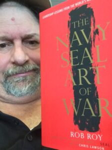 Rob Roy's Navy SEAL Art of War has been an inspiring book for me