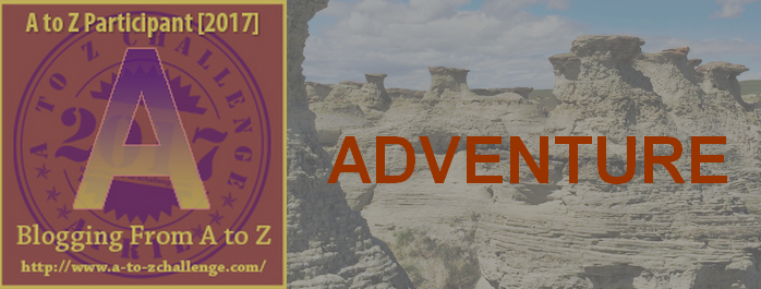 A is for Adventure – #atozchallenge