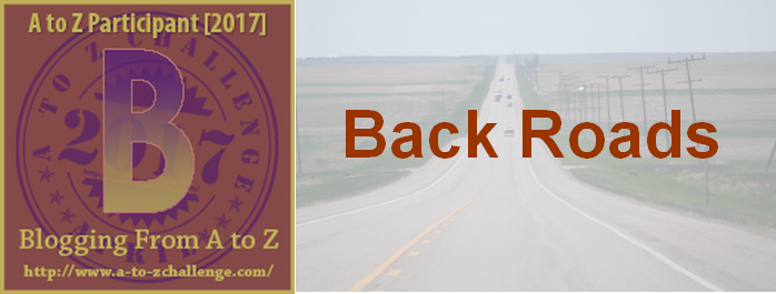 B is for Back Roads – #atozchallenge