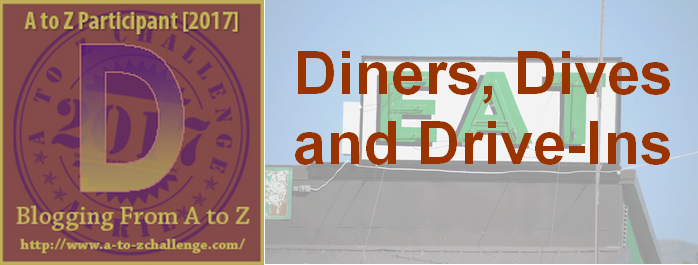 D is for Diners, Dives and Drive-ins – #atozchallenge