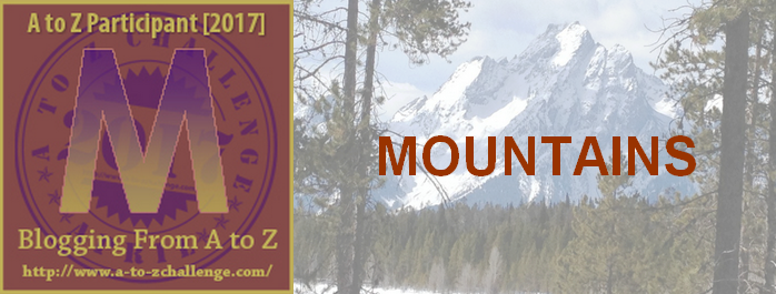 M is for Mountains – #atozchallenge