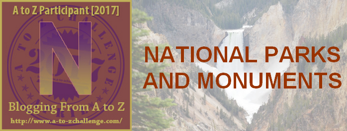 N is for National Parks & Monuments – #atozchallenge