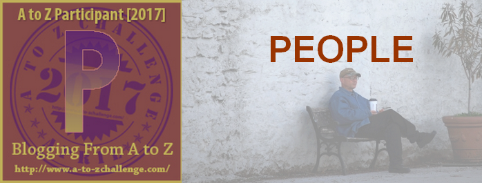 P is for People – #atozchallenge