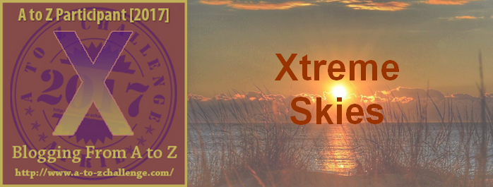 X is for Xtreme Skies – #atozchallenge