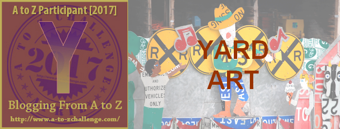 Y is for Yard Art – #atozchallenge
