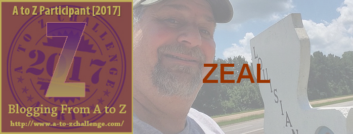 Z is for Zeal – #atozchallenge